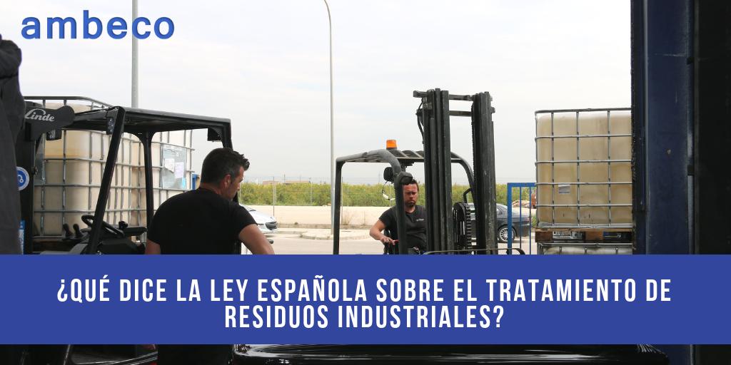 ¿Qué dice la ley española sobre el tratamiento de residuos industriales?